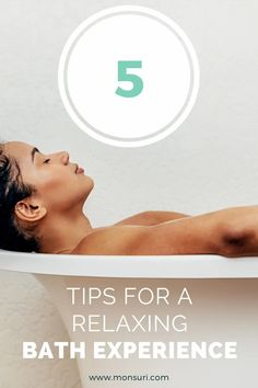 "Top 5 Tips for a Relaxing Bath Experience | Monsuri One of the best parts of the day is slipping into a relaxing bath for some much-needed ""me"" time. Not only does bath time serve as a great temporary escape, but baths also help relieve stress and anxiety. We've got 5 relaxing bath ideas to transform any bath into a luxurious home spa experience! #relaxingbath #bubblebath #selfcareideas #selfcaretips #bathlovers"