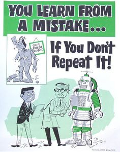 Mistakes Poster with Robots.    Sometimes I intentionally repeat it :-)