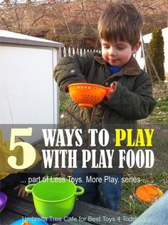 5 Ways to Play With Play Food, part of Less Toys. More Play. series