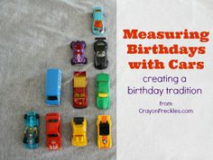 Crayon Freckles: measuring birthdays with cars: birthday traditions