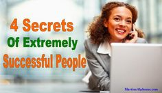 4 Secrets of Extremely Successful People