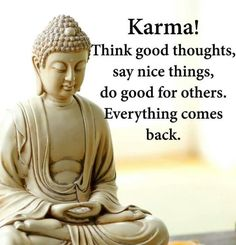 Positive quotes, motivational quotes, inspirational words of wisdom, wisdom Karma Quotes, Yoga Quotes, Wisdom Quotes, True Quotes, Best Quotes, Buddhist Quotes, Spiritual Quotes, Positive Quotes, Buddhist Teachings