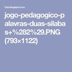 jogo-pedagogico-palavras-duas-silabas+%282%29.PNG (793×1122)