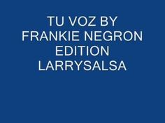 TU VOZ BALADA BY FRANKIE NEGRON.wmv - YouTube
