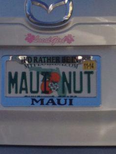 Maui Nut plate :) Cool License Plates, Vanity License Plates, Vanity Plate, Maui, Names