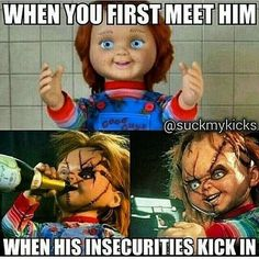 I saw an insecure Chucky on the back bumper of a work truck, hilarious Funny Quotes, Funny Memes, Hilarious, Jokes, True Memes, Chucky, Dudes Be Like, Funny Horror, Horror Movies