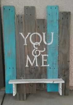 You & me Sign Made By: Nick Ryan  Founder of CozyRusticDecor On Etsy  She Is Fierce Sign Made By: Nick Ryan  https://www.etsy.com/shop/CozyRusticDecor