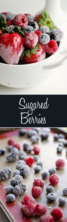 How to make your own sugared berries, a sweet crunch on the outside with a juicy inside plus a video tutorial
