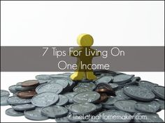 7 Tips For Living On One Income-7 things our family did that enabled us to live on one income. Money Saving Tips For Moms