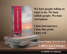 I don't know about you... but I hate evil. From Chapter 36 in 1-800-I-Am-Unhappy (Vol. 2)  http://amzn.to/1pVWMhs  #books #booklovers #iamreading #1800iamunhappy