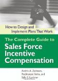 The Complete Guide to Sales Force Incentive Compensation: How to Design and Implement Plans That Work - http://www.learnsale.com/sales-training/networking-training/the-complete-guide-to-sales-force-incentive-compensation-how-to-design-and-implement-plans-that-work/