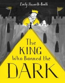 The King who banned the Dark by Emily Haworth-Booth Scared Of The Dark, Light In The Dark, Ramones, Book Creator, Kids Writing, Stories For Kids, Children's Book Illustration, Light And Shadow, Childrens Books