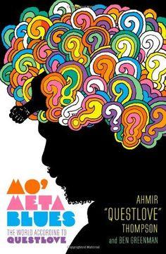 Mo' Meta Blues: The World According to Questlove:Amazon:Books
