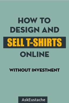 How To Design And Sell T-shirts Online Without Investment