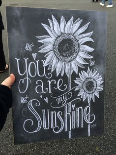 """You are my sunshine"" chalk art"