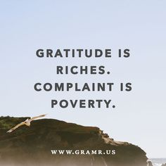 Gratitude is riches.