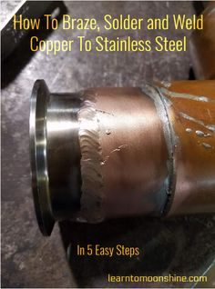 soldering,brazing,welding, copper to stainless steel, how to Welding Table, Metal Welding, Welding Art, Welding Design, Moonshine Still Plans, Copper Moonshine Still, Metal Projects, Welding Projects, Welding Ideas