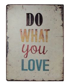 Look what I found on #zulily! 'Do What You Love' Metal Wall Sign by VIP International #zulilyfinds