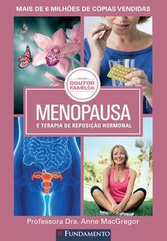 Doutor Família - Menopausa e Terapia de Reposição Hormonal. http://editorafundamento.com.br/index.php/doutor-familia-menopausa-e-terapia-de-reposicao-hormonal.html