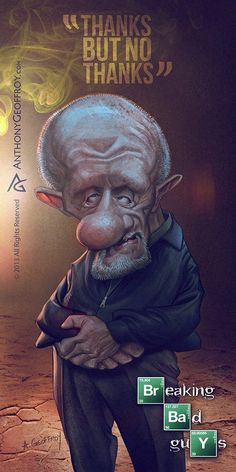 Mike Ehrmantraut - Breaking Bad caricature art by Illustrator and caricaturist Anthony Geoffroy Breaking Bad Arte, Breaking Bad Series, Gus Fring, Walter White, Best Tv Shows, Best Shows Ever, Beaking Bad, Jonathan Banks, Jesse Pinkman