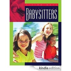 Safety for Babysitters (Living Well: How to Stay Safe) Babysitters, Stay Safe, Safety, Wellness, Security Guard