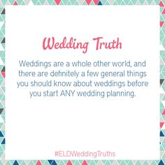 Wedding Planning Truth: Weddings Are A Whole Other World via TheELD.com