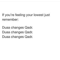 Qadr can be changes Allah Quotes, Muslim Quotes, Quran Quotes, Religious Quotes, Faith Quotes, Life Quotes, Beautiful Islamic Quotes, Islamic Inspirational Quotes, Allah Islam
