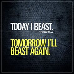 I beast. Tomorrow I'll beast again. It's all about going beast mode. - Today I beast. Tomorrow I'll beast again. It's all about going beast mode. -Today I beast. Tomorrow I'll beast again. It's all about going beast. Funny Gym Quotes, Gym Memes, Gym Humor, Humor Quotes, Crossfit Quotes, Exercise Quotes, Workout Quotes, Lifting Motivation, Fit Girl Motivation