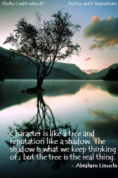 Images and quotes on character | Abraham Lincoln Quotes, Character Quotes - Character is like a tree ...