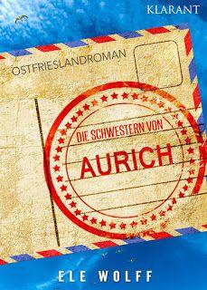 """Rena Larf - LiteraTour: [Neuerscheinung] Ostfrieslandroman """"Die Schwestern..."""