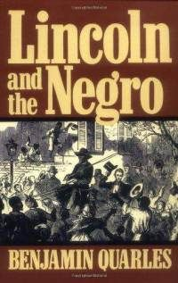 Lincoln And The Negro (Da Capo Paperback) ~ Benjamin Quarles (Au... Cover Art