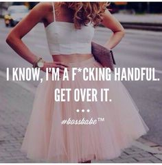hahaha! so true! I'm a handful, and at times crazy! But I like and love myself! So I embrace my crazyness! ;)