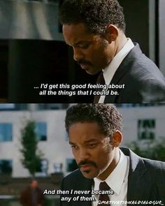 Pursuit of happiness Tv Show Quotes, Film Quotes, Persuit Of Happiness Quotes, Mood Quotes, Happy Quotes, The Pursuit Of Happyness, Pursuit Of Happiness Movie, Favorite Movie Quotes, Famous Movie Quotes