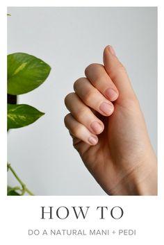 DIY Mani + Pedi | Green Beauty | Green Beauty Products | Natural Beauty | Natural Beauty Products | Beauty Tips | Skincare Tips | Skincare |