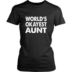 World's Okayest Aunt - Family Shirt And Gift – Ronin Shirts