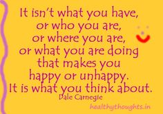 It Is What You Think About That Makes You Happy...