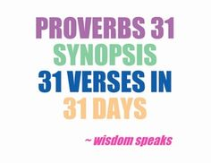 Proverbs 31 synopsis Day 1 - Wisdom Speaks