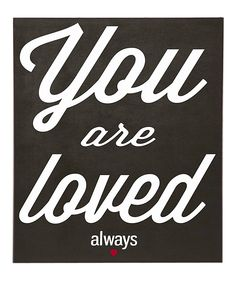 Black & White 'You Are Loved Always' Wall Art   Daily deals for moms, babies and kids