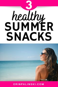 Enjoy these 3 healthy summer snacks! There's both sweet and savory option for these filling summer treats that will help you with your weight loss goals.