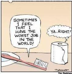 The worst job ever. lol!