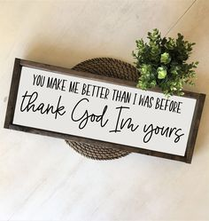 You Make Me Better, Four A Pizza, Diy Wood Signs, Country Farmhouse Decor, Farmhouse Signs, Modern Country, Rustic Decor, Modern Farmhouse, Look At You