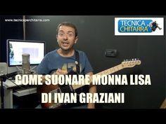 """Lezioni di chitarra: come suonare """"Monna Lisa"""" di Ivan Graziani - YouTube"""