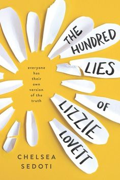 The Hundred Lies of Lizzie Lovett Author: Chelsea Sedoti Genre: Young Adult, Mystery Format: E-book/Hardcover Publisher: Sourcebooks Fire Release Date: January 2017 Pages: 400 Author Website Book Cover Design, Book Design, Design Design, Layout Design, Print Design, Book Expo, Ya Novels, Design Graphique, The Hundreds