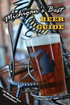 Michigan's Best Beer Guide: 140 Michigan Beer Destinations! by Kevin Revolinski