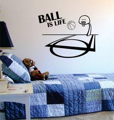 Ball Is Life Basketball Court Sports Decal Sticker Wall Vinyl