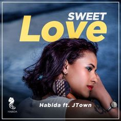 Habida – Sweet Love (Feat. J.Town) | Download