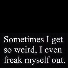lol....those that know me , know this to be true. And I don't apologize for my kind of crazy.:)
