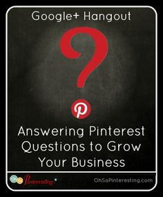 Lets Talk Pinterest Hangout on Google+: Answering Pinterest Questions to Grow Your Business | Social media marketing