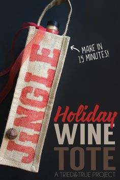Make this fun Holiday Wine Tote gift in just 15 minutes with just a few supplies! Perfect for co-workers or friends!