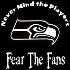 New Custom Screen Printed Tshirt Never Mind Players Fear Fan Seattle Seahawks